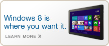 Windows 8 is where you want it.